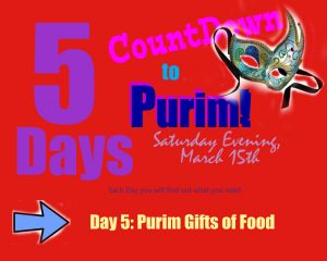 Purim Gifts of Food - Day 5 Countdown