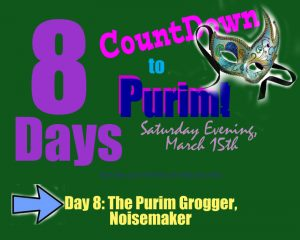 Purim Grogger - Day 8 of the Countdown